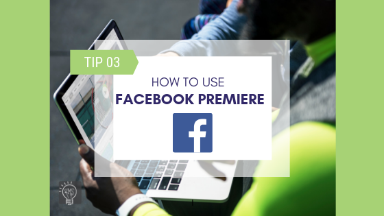 How to Use Facebook Premiere